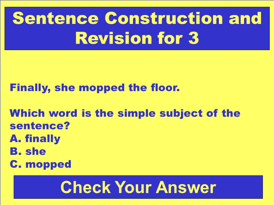 Answer: b. statement Back to the Game Board Sentence Construction and Revision for 2