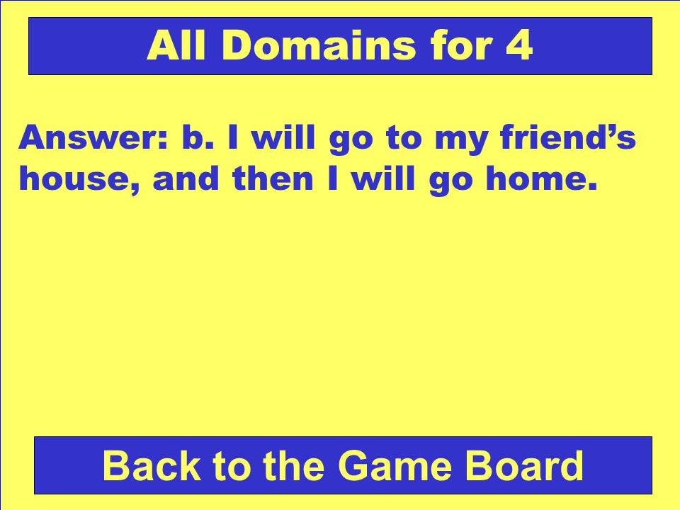 Check Your Answer All Domains for 4 Which sentence is a compound sentence.