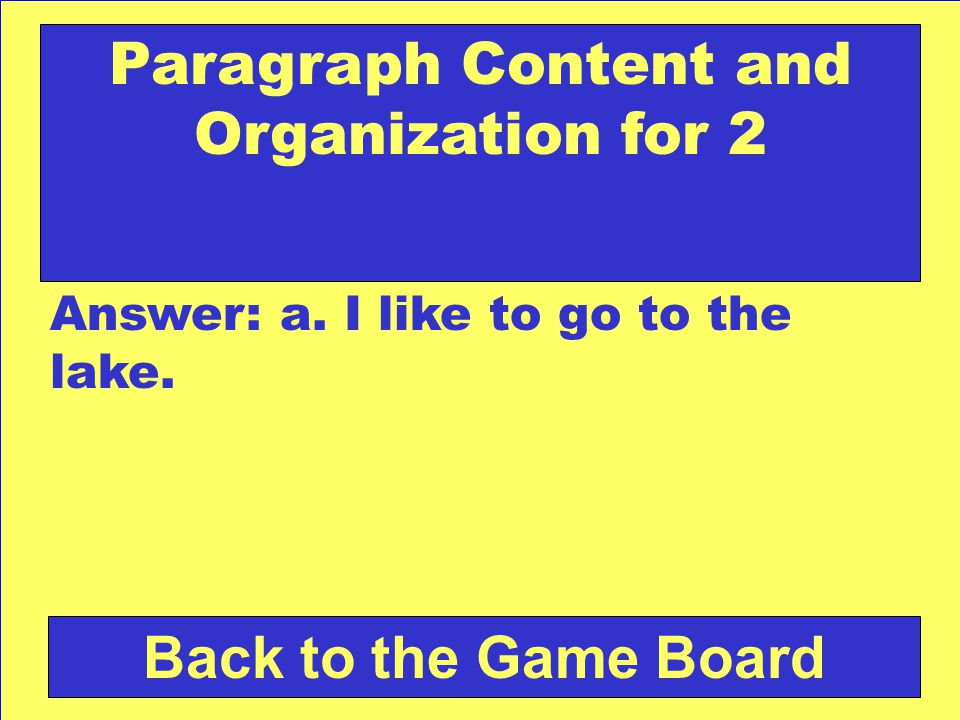 Back to the Game Board All Domains for 2 Answer: c. Eek, I dropped my new book bag in the dirt