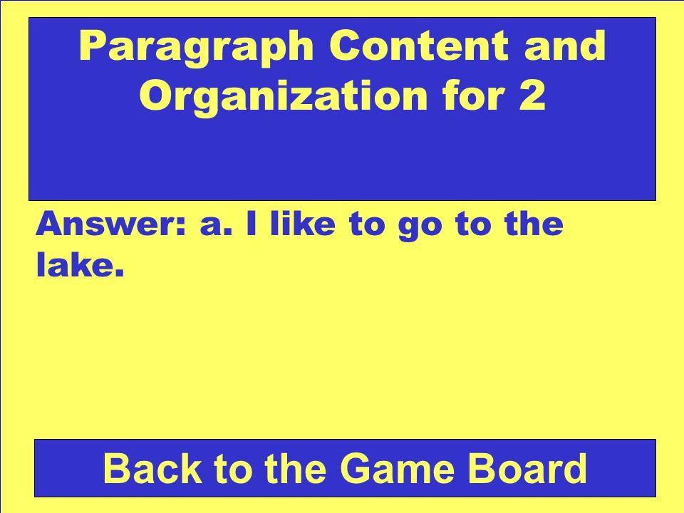 Answer: a.I like to go to the lake.