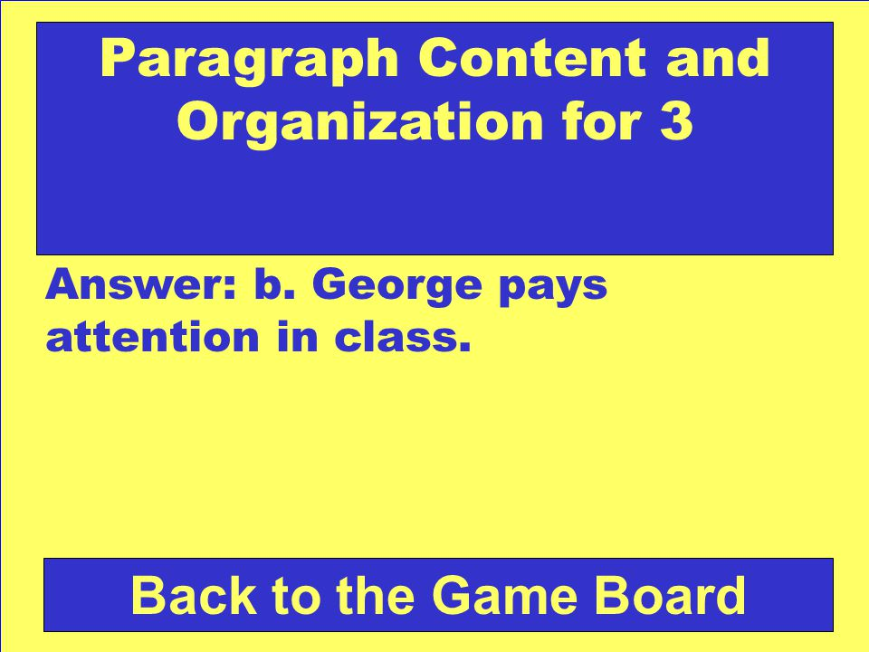 Answer: b. she Back to the Game Board Sentence Construction and Revision for 3