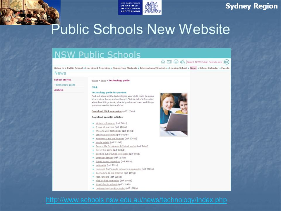 Sydney Region Public Schools New Website http://www.schools.nsw.edu.au/news/technology/index.php