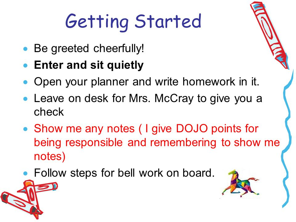 Getting Started  Be greeted cheerfully.