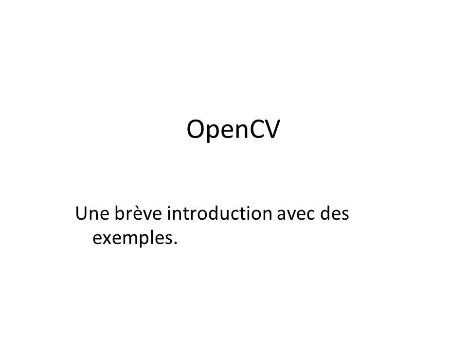 OpenCV Une brève introduction avec des exemples.