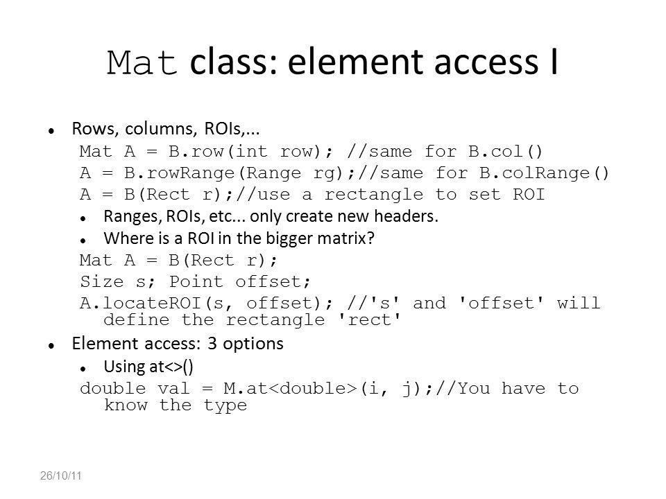 Mat class: element access I Rows, columns, ROIs,...