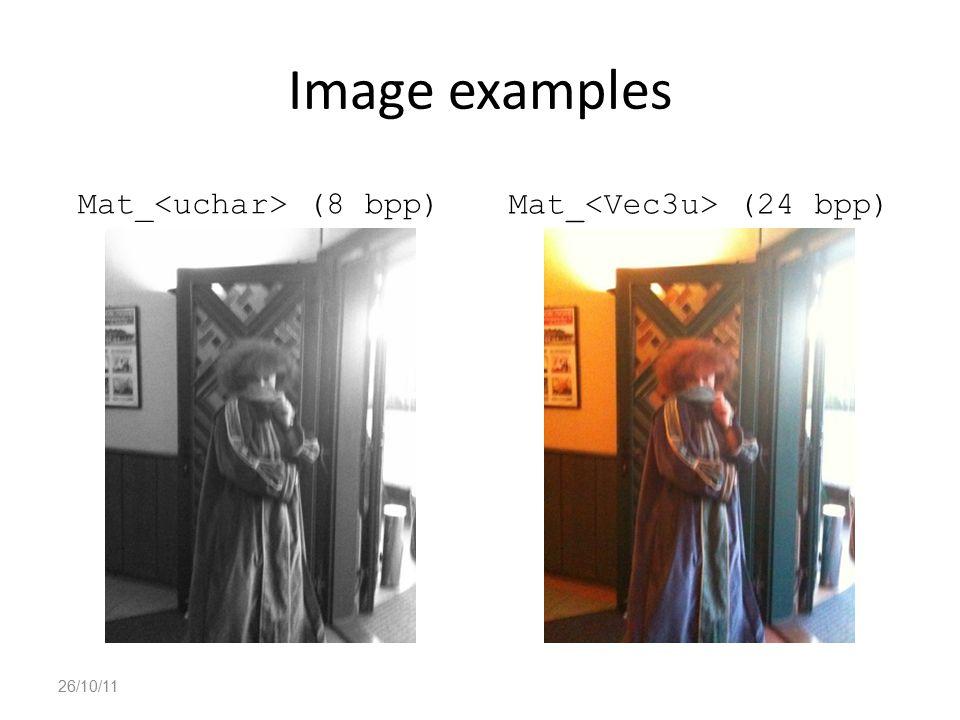 Image examples Mat_ (8 bpp) Mat_ (24 bpp) 26/10/11