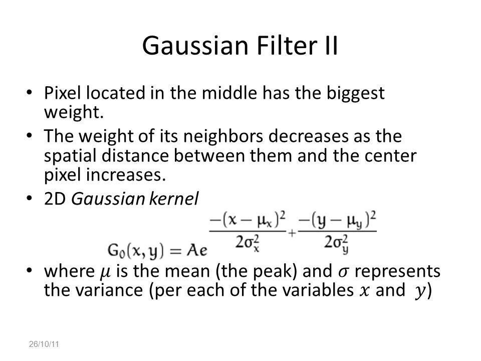 Gaussian Filter II 26/10/11