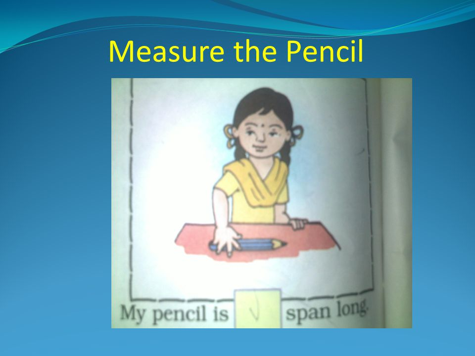 Measure the Pencil