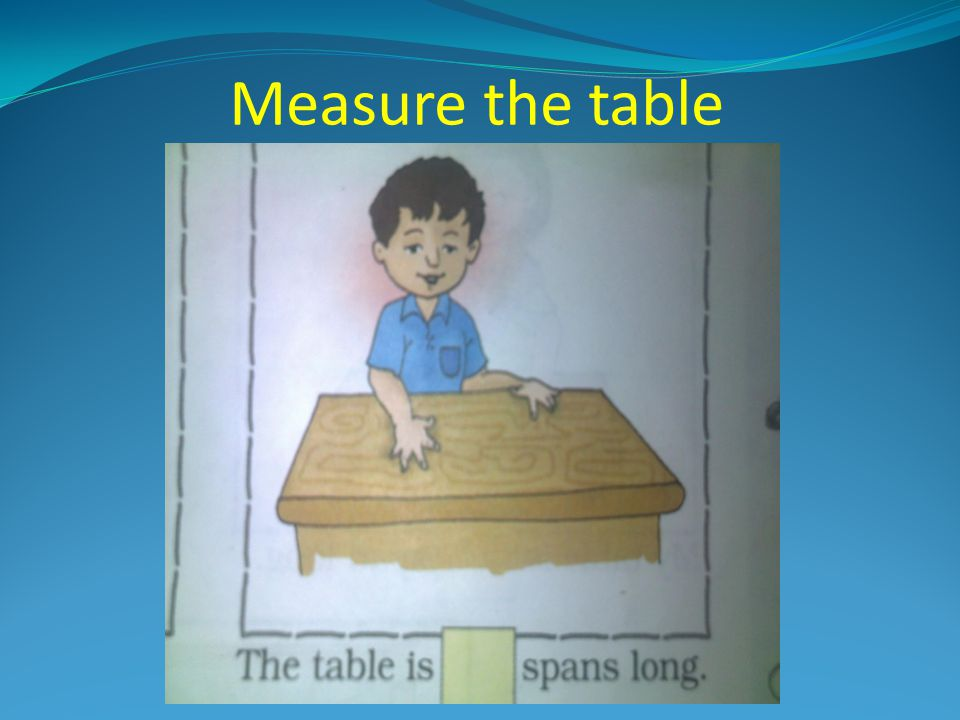 Measure the table