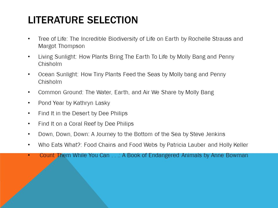 LITERATURE SELECTION Tree of Life: The Incredible Biodiversity of Life on Earth by Rochelle Strauss and Margot Thompson Living Sunlight: How Plants Br