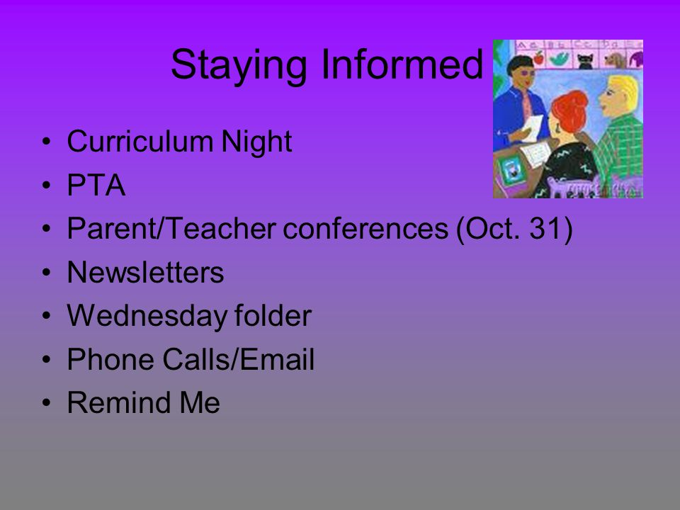 Staying Informed Curriculum Night PTA Parent/Teacher conferences (Oct.