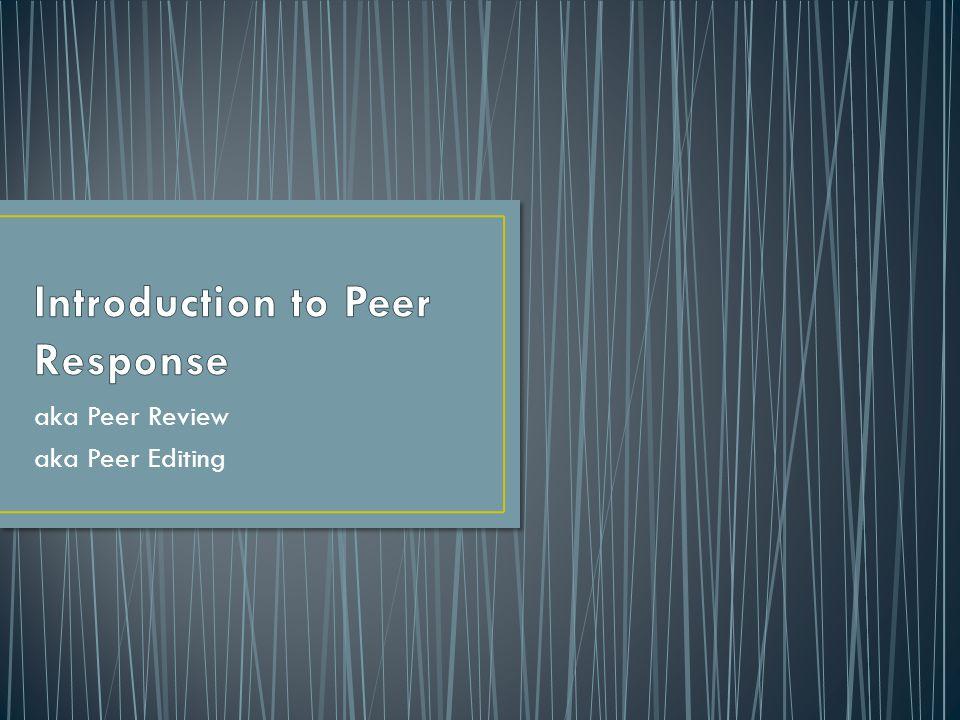 aka Peer Review aka Peer Editing