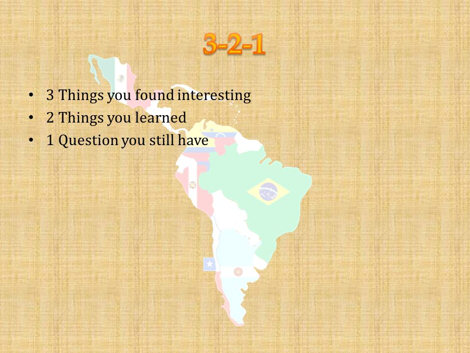 3 Things you found interesting 2 Things you learned 1 Question you still have