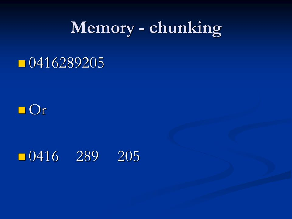 Memory - chunking 0416289205 0416289205 Or Or 0416289 205 0416289 205