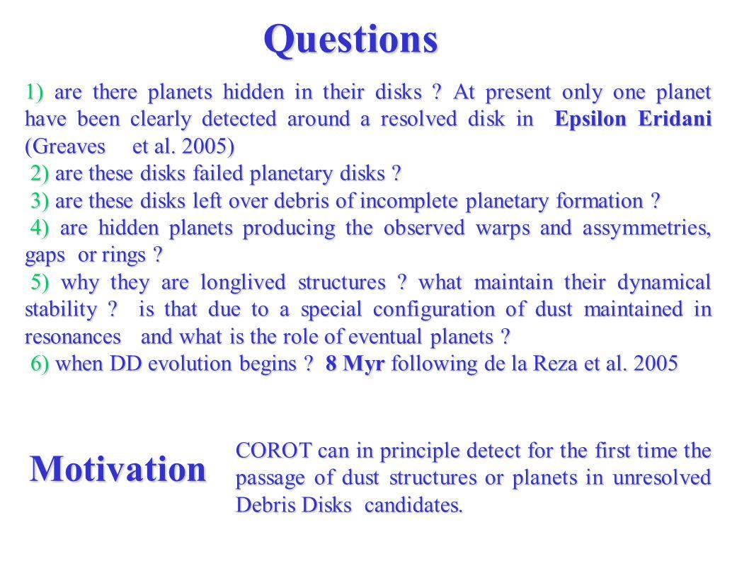 Distance: 3.2 pc SpT: K2V M * :0.8 Msun Planet 1 : Eps Eri b a: 3.3 AU M p : 0.86 M Jup Method : RV Planet 2 : Eps Eri c -Unconfirmed a: 40AU M p : 0.1 M Jup Method : Dust ring morphology 850 microns.