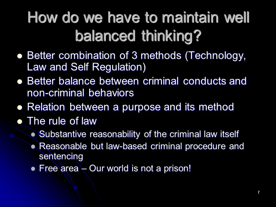 7 How do we have to maintain well balanced thinking.