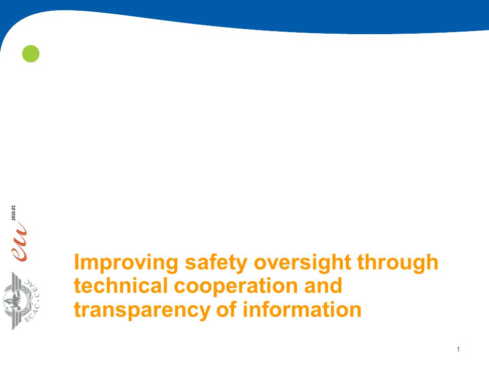 1 Improving safety oversight through technical cooperation and transparency of information