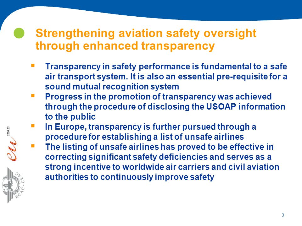 3 Strengthening aviation safety oversight through enhanced transparency  Transparency in safety performance is fundamental to a safe air transport sy