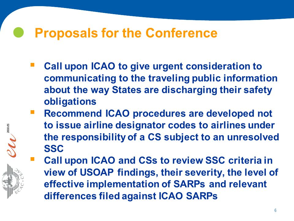 6 Proposals for the Conference  Call upon ICAO to give urgent consideration to communicating to the traveling public information about the way States
