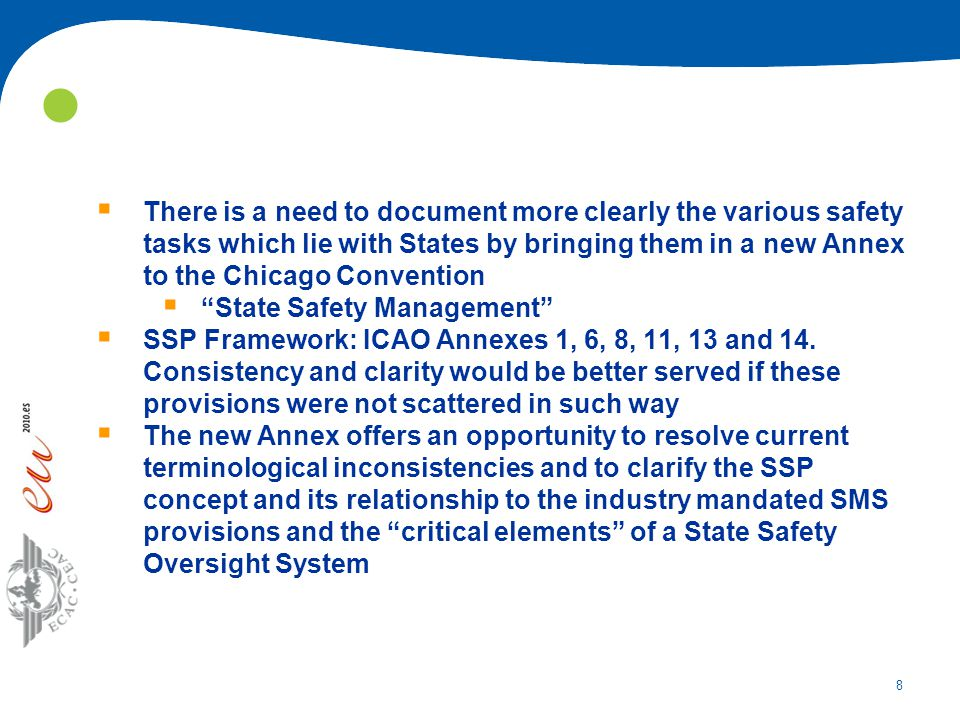 8  There is a need to document more clearly the various safety tasks which lie with States by bringing them in a new Annex to the Chicago Convention