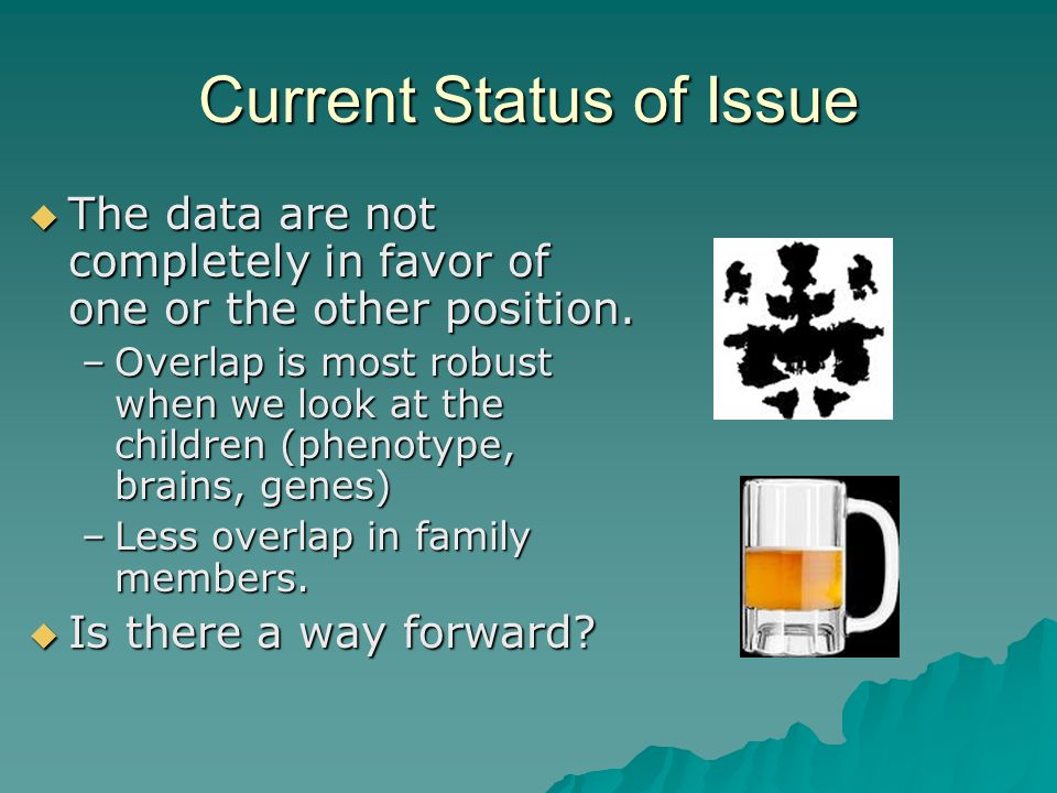 Current Status of Issue  The data are not completely in favor of one or the other position. –Overlap is most robust when we look at the children (phe