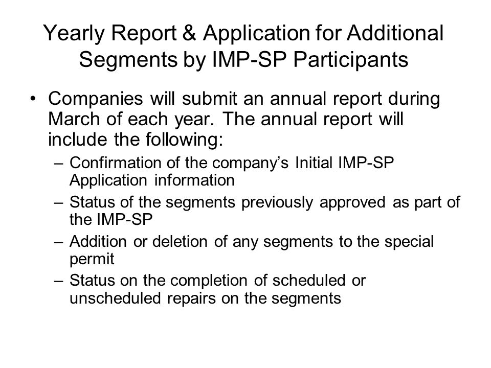 Yearly Report & Application for Additional Segments by IMP-SP Participants Companies will submit an annual report during March of each year.