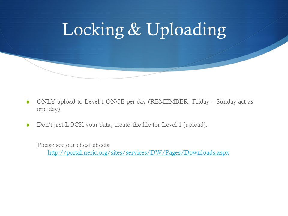 DUE DATES:  LAST day to upload all EOY data: August 15, 2012  Please do not wait until this day to start importing data.