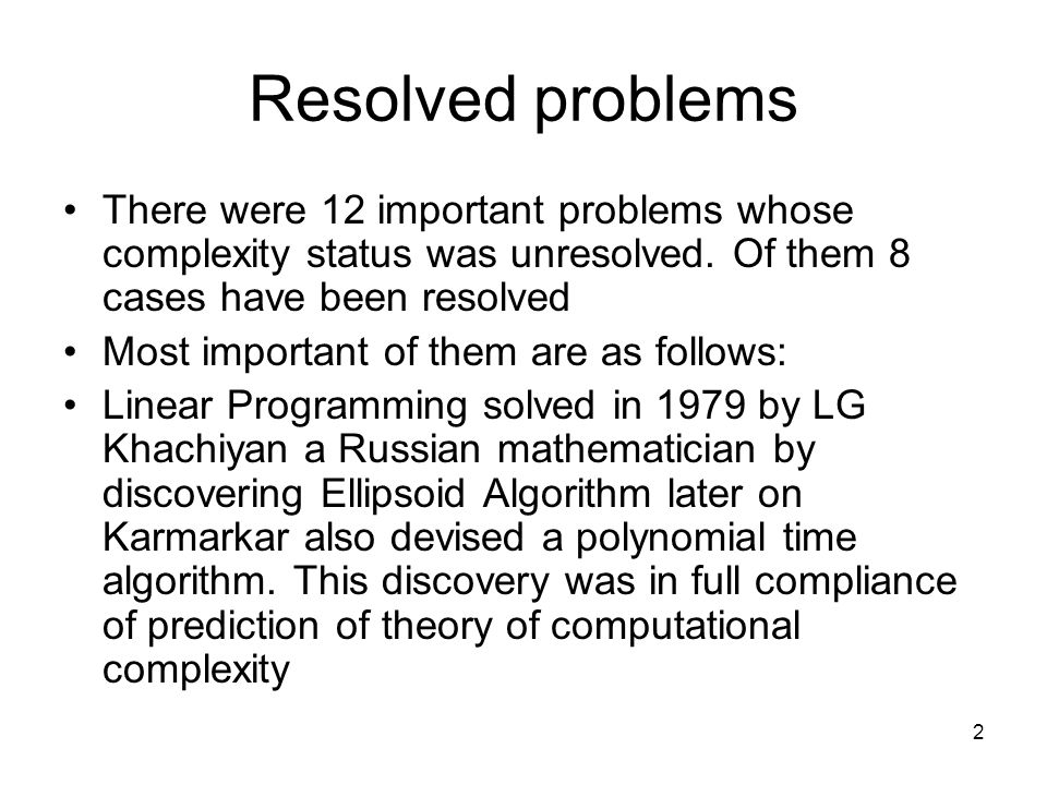 2 Resolved problems There were 12 important problems whose complexity status was unresolved.
