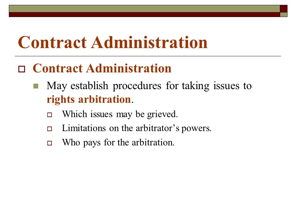 Contract Administration  Contract Administration May establish procedures for taking issues to rights arbitration.