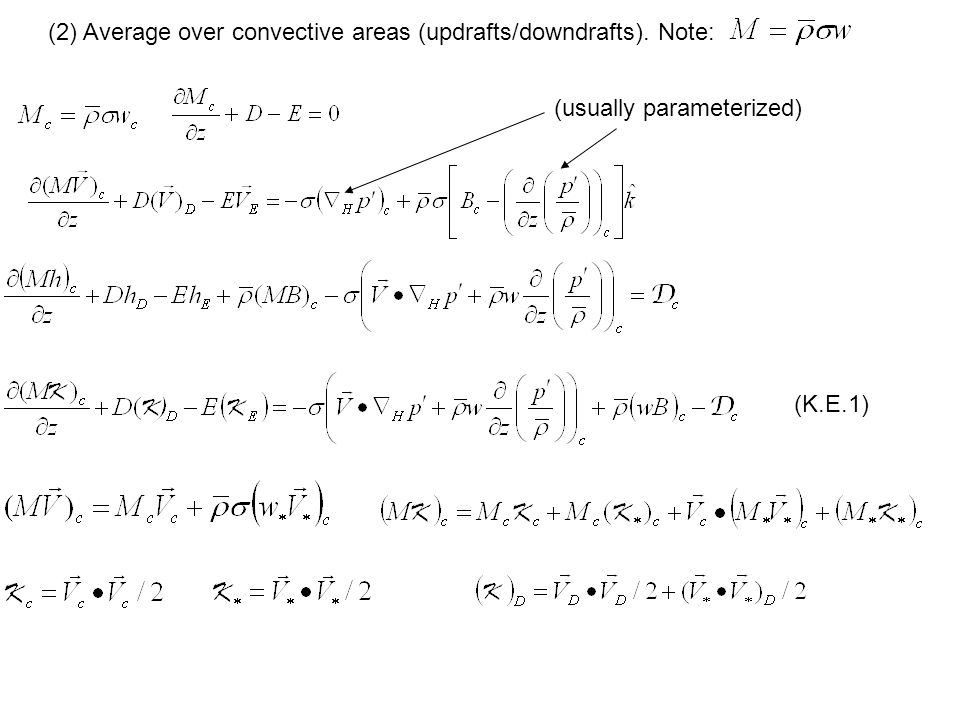(usually parameterized) (2) Average over convective areas (updrafts/downdrafts). Note: (K.E.1)