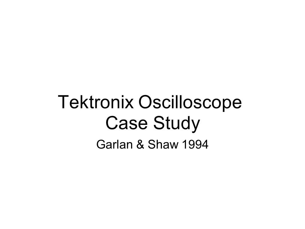 Tektronix Oscilloscope Case Study Garlan & Shaw 1994