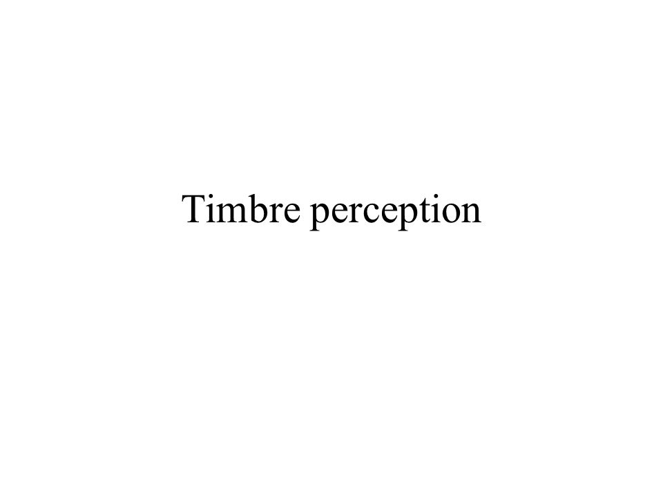 Timbre perception