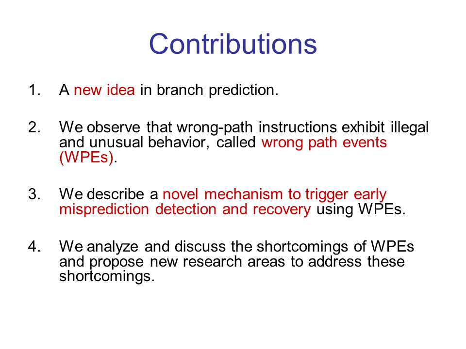 Contributions 1.A new idea in branch prediction.