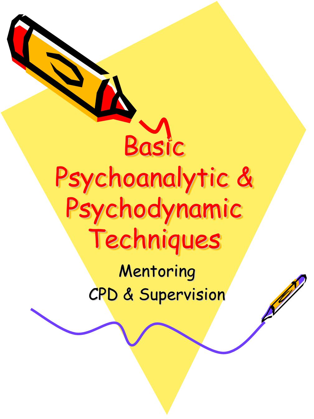 Basic Psychoanalytic & Psychodynamic Techniques Mentoring CPD & Supervision