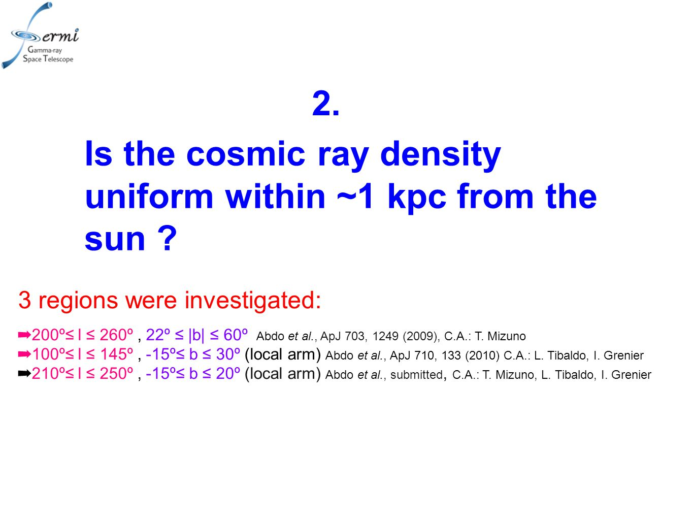 Is the cosmic ray density uniform within ~1 kpc from the sun .