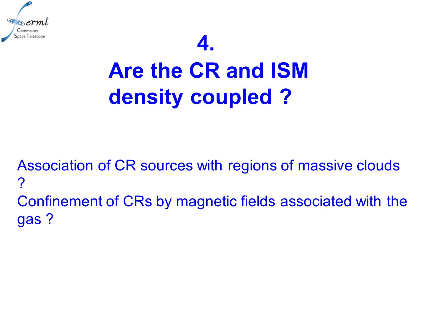 Are the CR and ISM density coupled . Association of CR sources with regions of massive clouds .