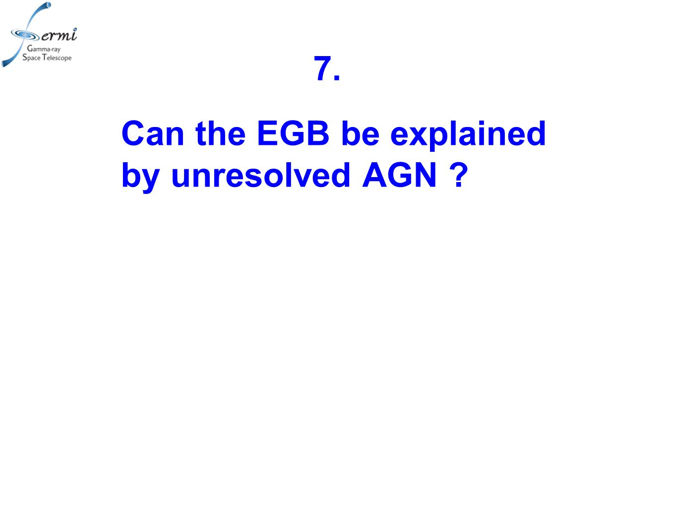 Can the EGB be explained by unresolved AGN 7.