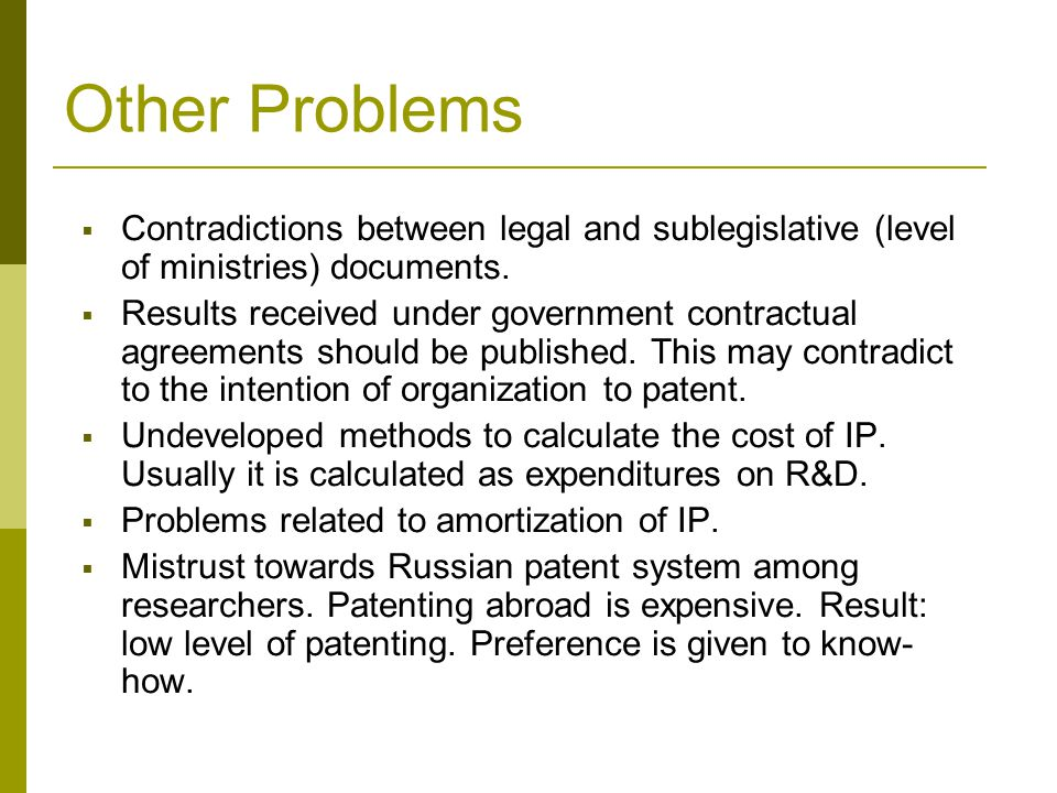 Other Problems  Contradictions between legal and sublegislative (level of ministries) documents.