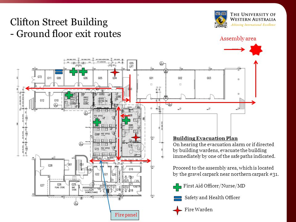 Clifton Street Building - Ground floor exit routes Building Evacuation Plan On hearing the evacuation alarm or if directed by building wardens, evacuate the building immediately by one of the safe paths indicated.