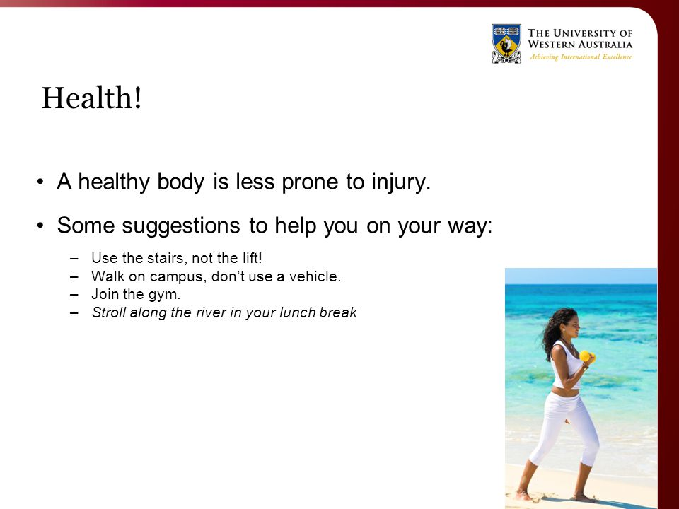 Health. A healthy body is less prone to injury.