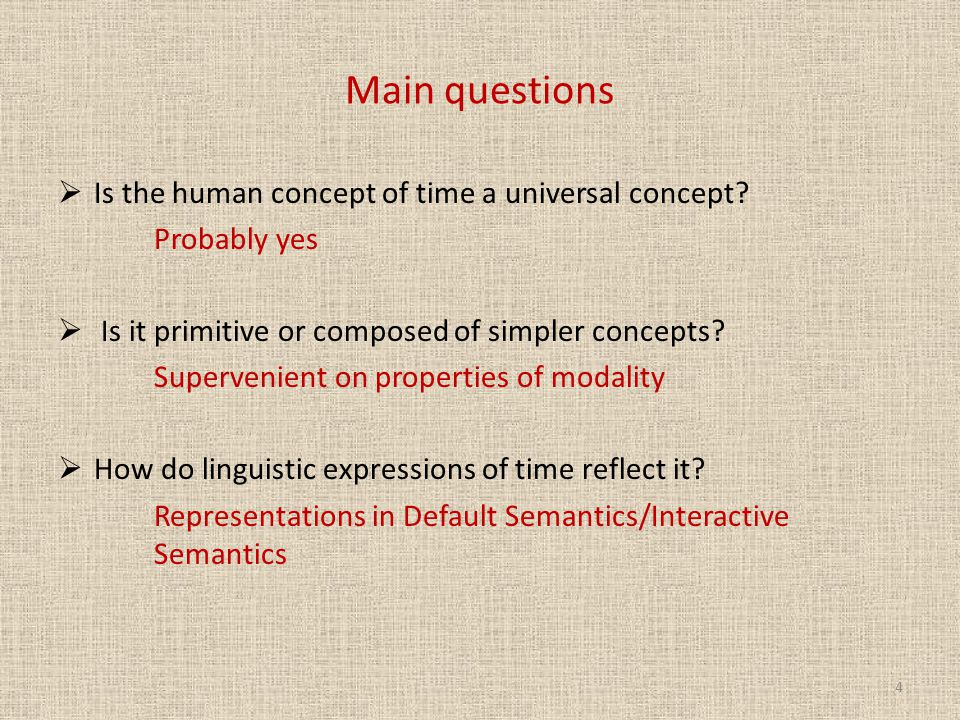 Main questions  Is the human concept of time a universal concept.