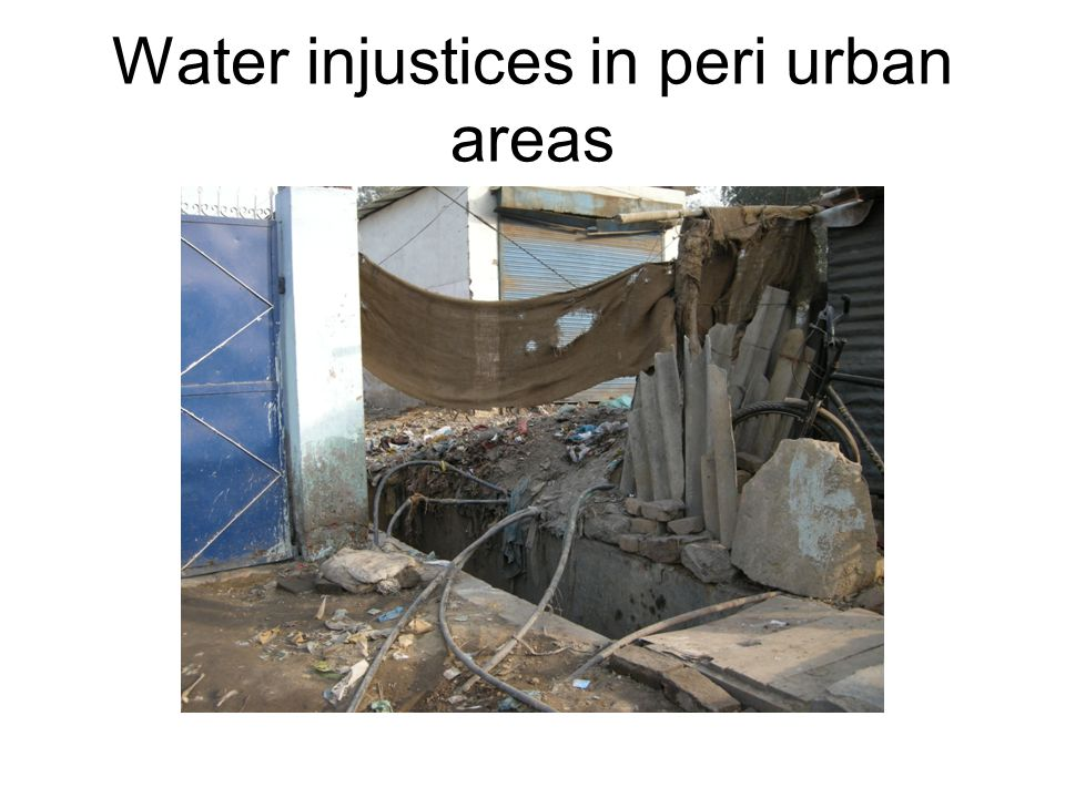 Water injustices in peri urban areas