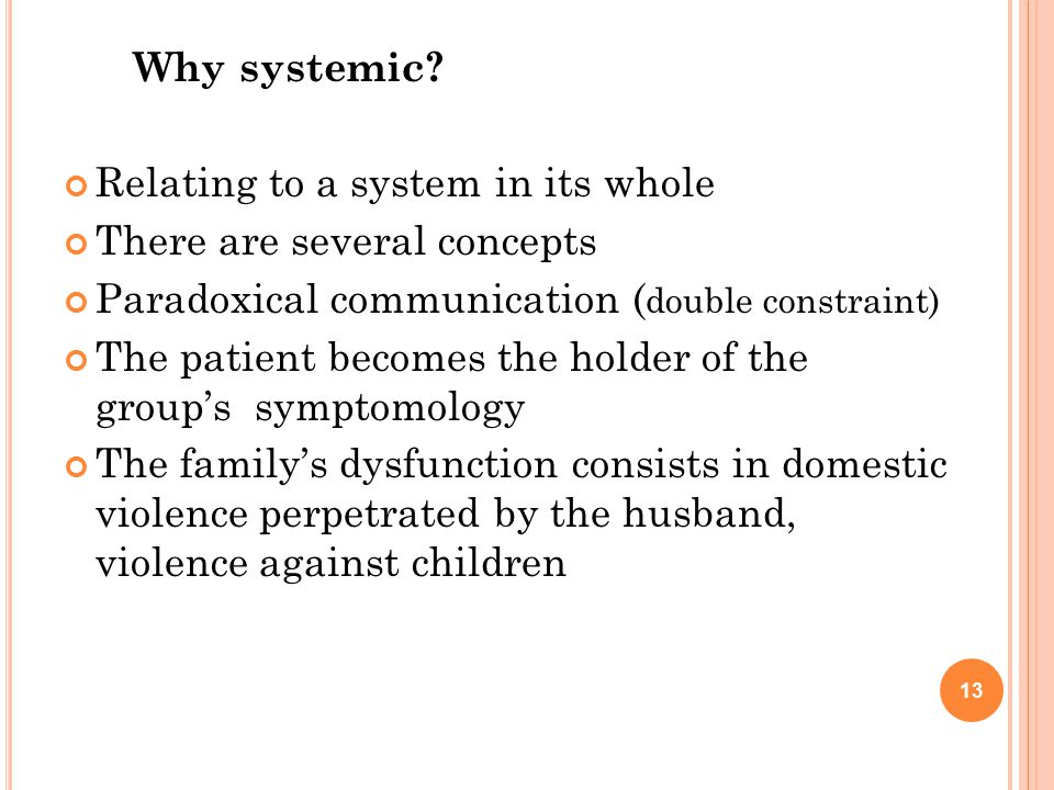 Why systemic.