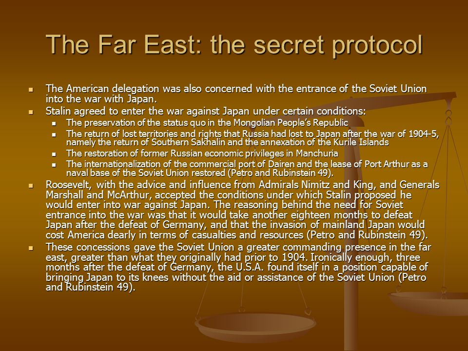 The Far East: the secret protocol The American delegation was also concerned with the entrance of the Soviet Union into the war with Japan.
