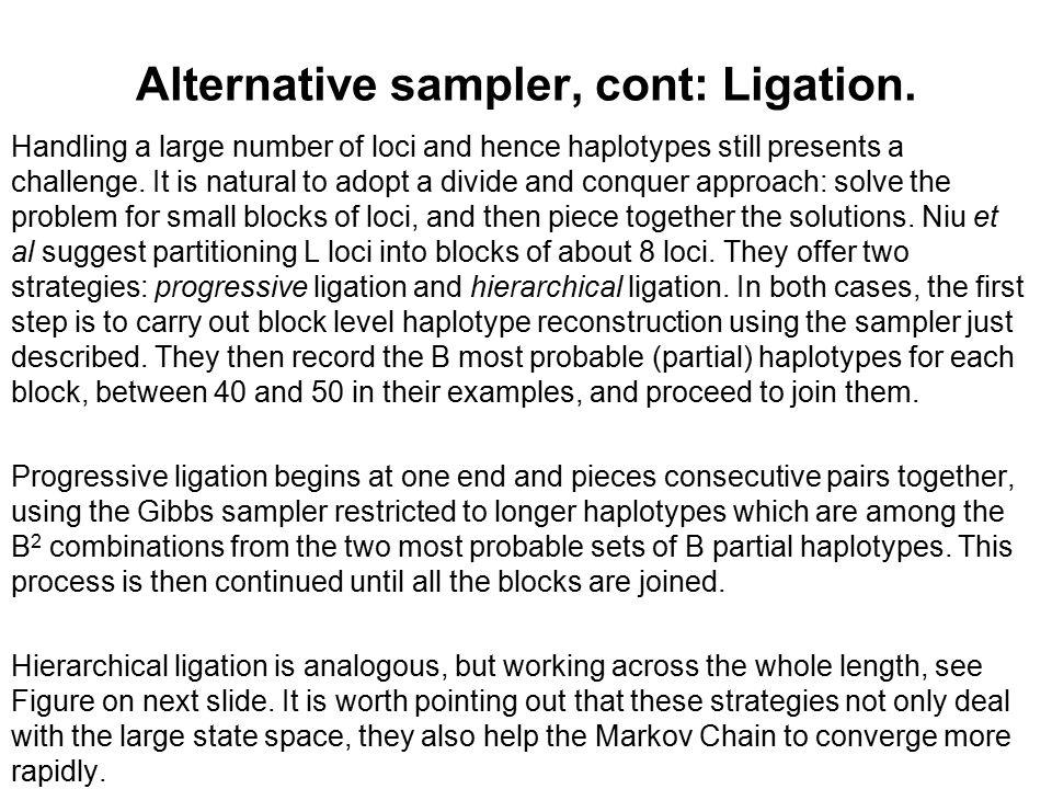 Alternative sampler, cont: Ligation.