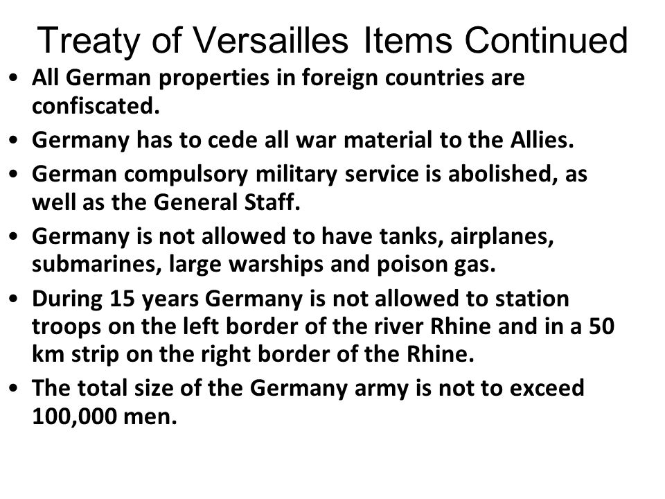 Treaty of Versailles Items The Treaty of Versailles includes 440 articles. The principal items are: Germany has to cede Alsace-Lorraine to France. Ger