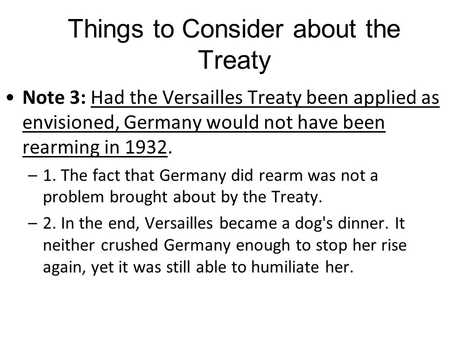 Things to Consider about the Treaty Note 2: The terms imposed on Germany at Versailles were much more mild than those Germany had imposed on Russia (t