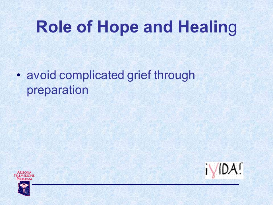 Role of Hope and Healing avoid complicated grief through preparation