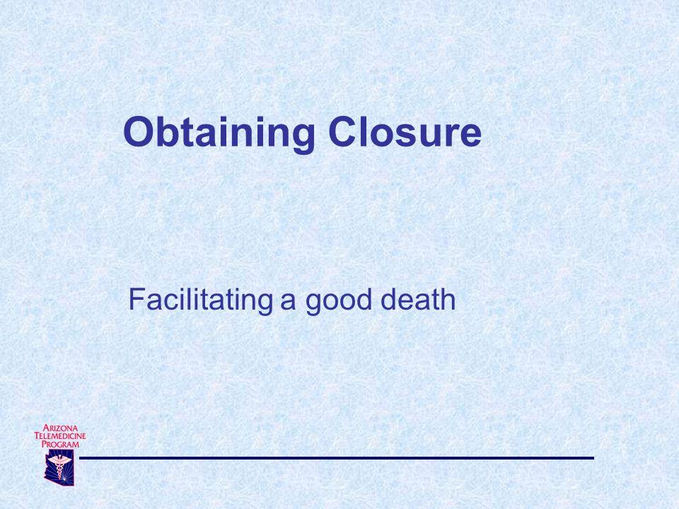 Obtaining Closure Facilitating a good death
