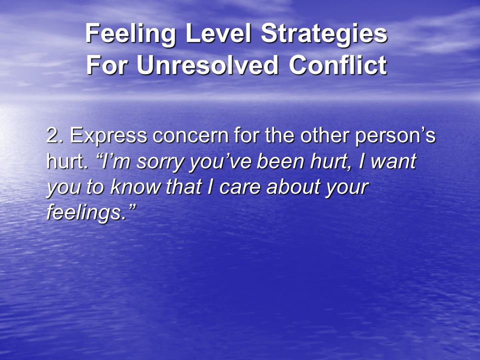 Feeling Level Strategies For Unresolved Conflict 2.